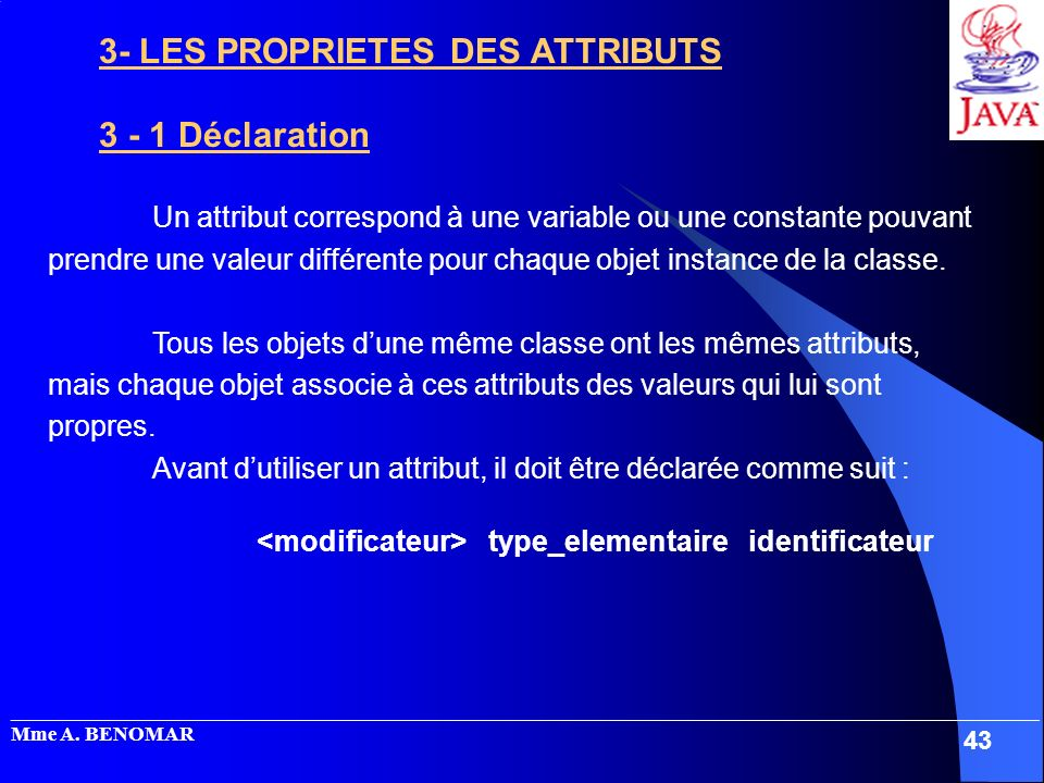 3- LES PROPRIETES DES ATTRIBUTS 3 - 1 Déclaration