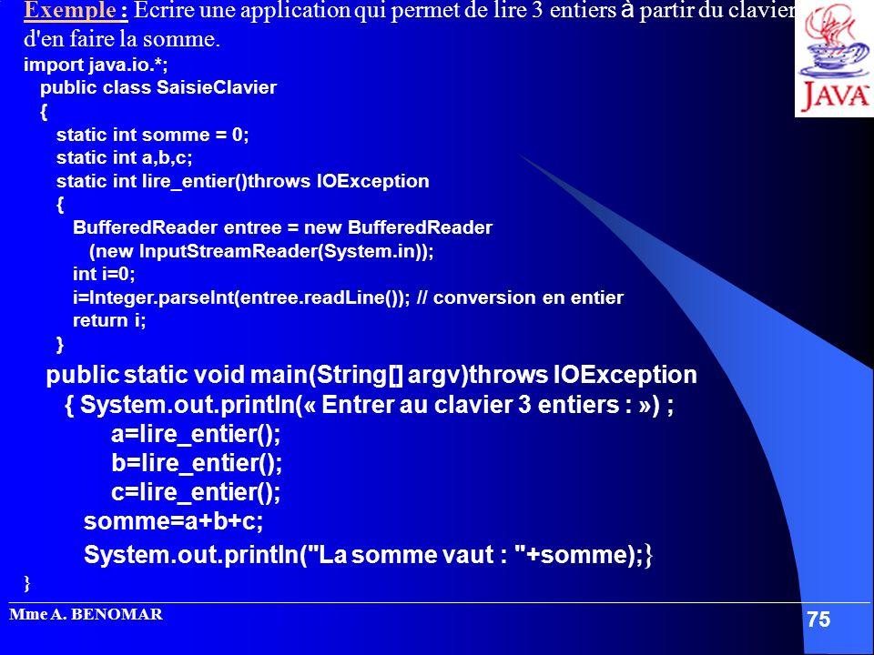 { System.out.println(« Entrer au clavier 3 entiers : ») ;