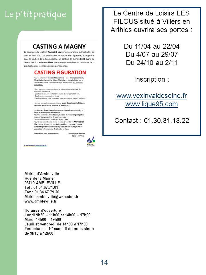 Le p'tit pratique Le Centre de Loisirs LES FILOUS situé à Villers en Arthies ouvrira ses portes : Du 11/04 au 22/04.