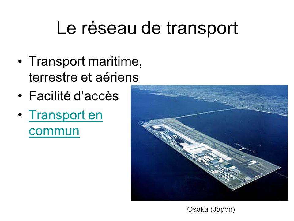 Le réseau de transport Transport maritime, terrestre et aériens