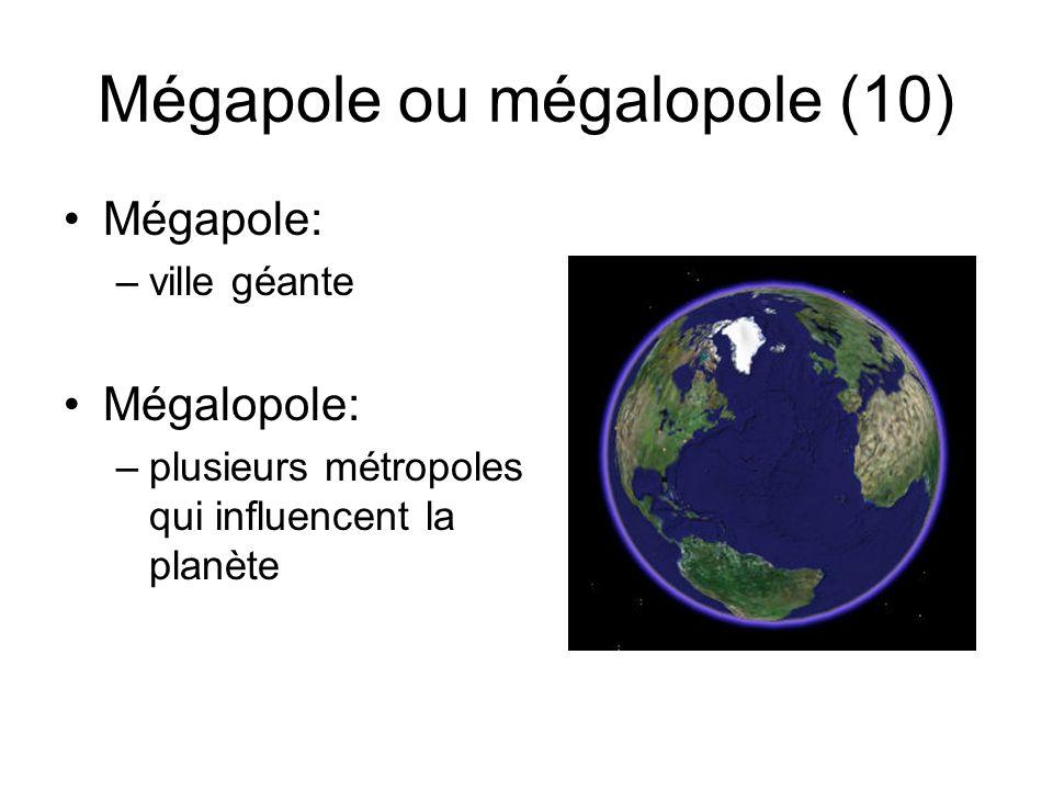 Mégapole ou mégalopole (10)