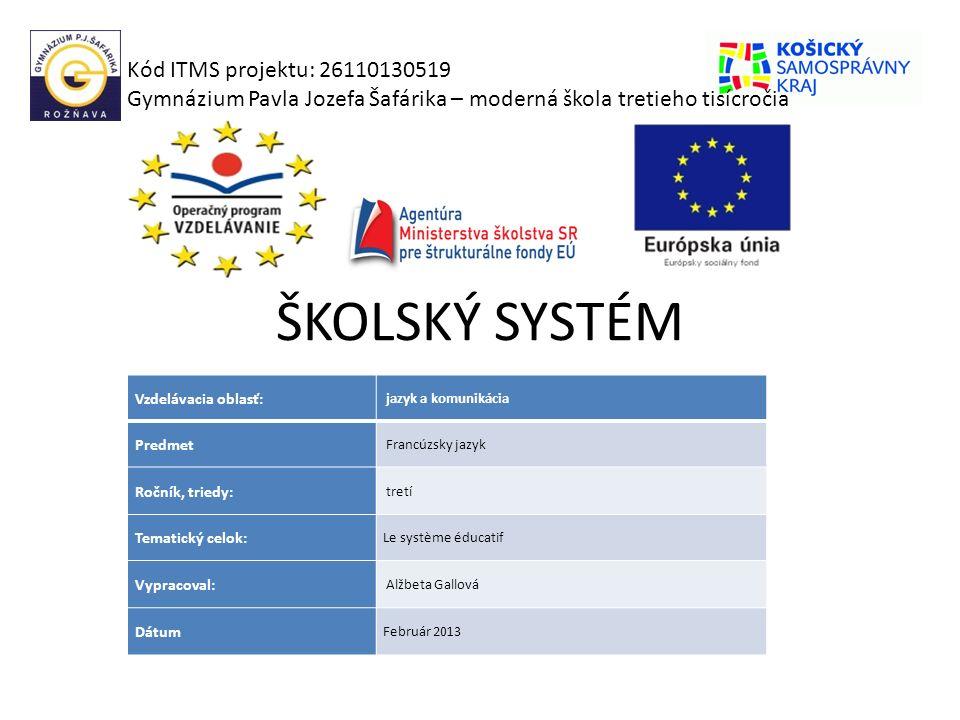 ŠKOLSKÝ SYSTÉM Kód ITMS projektu: 26110130519