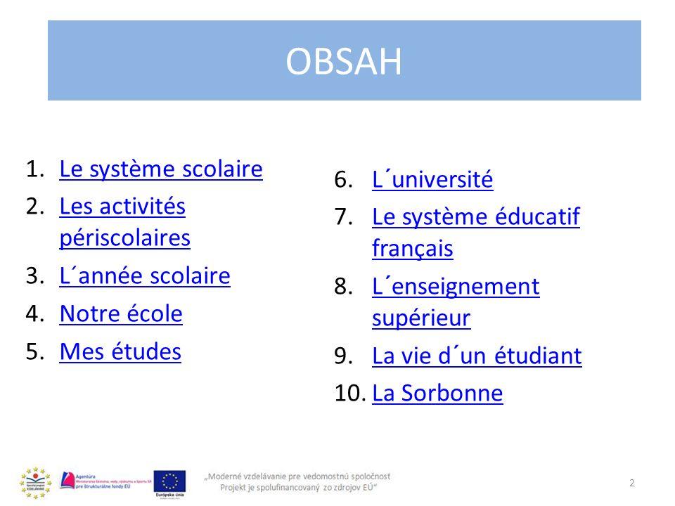 Obsah OBSAH Le système scolaire L´université