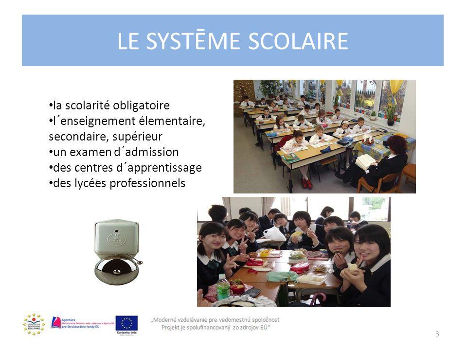 Le système scolaire LE SYSTĒME SCOLAIRE la scolarité obligatoire