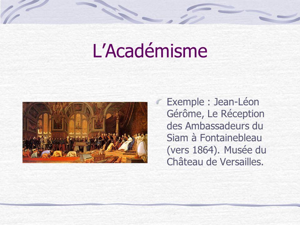 L'Académisme Exemple : Jean-Léon Gérôme, Le Réception des Ambassadeurs du Siam à Fontainebleau (vers 1864).