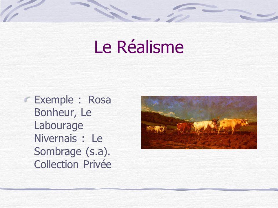 Le Réalisme Exemple : Rosa Bonheur, Le Labourage Nivernais : Le Sombrage (s.a).