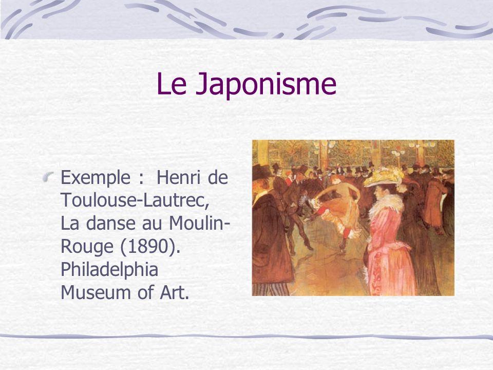 Le Japonisme Exemple : Henri de Toulouse-Lautrec, La danse au Moulin-Rouge (1890).