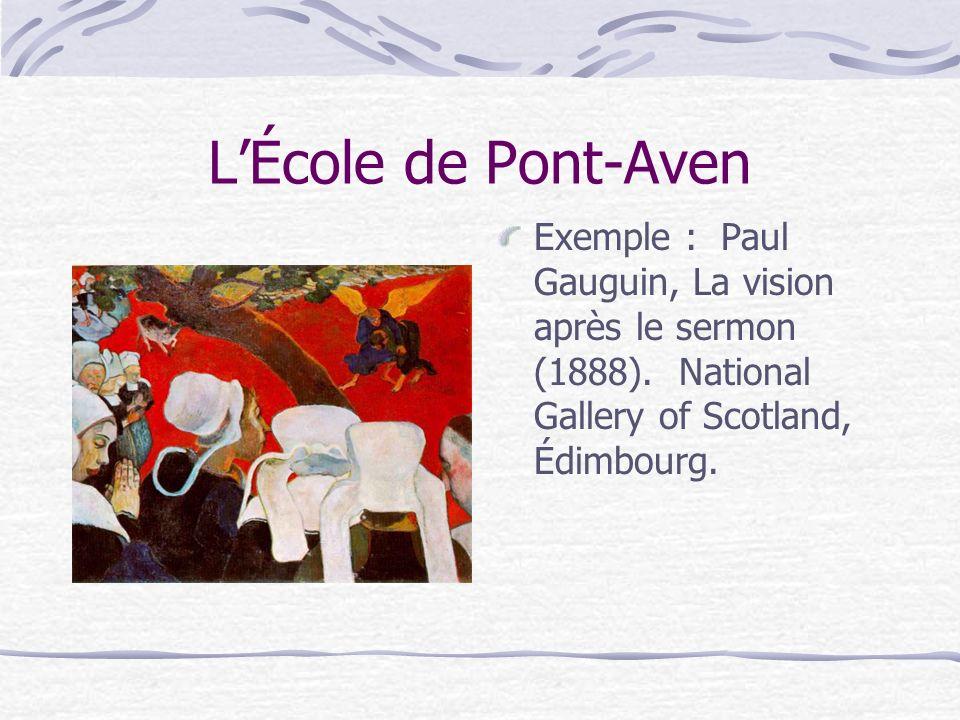 L'École de Pont-Aven Exemple : Paul Gauguin, La vision après le sermon (1888).