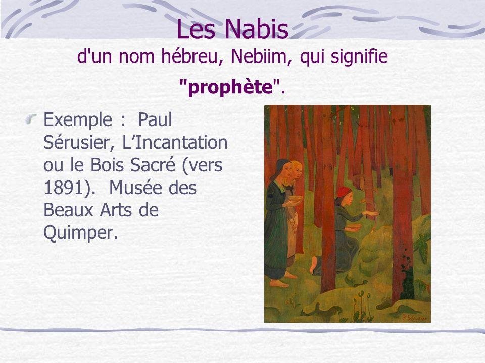 Les Nabis d un nom hébreu, Nebiim, qui signifie prophète .