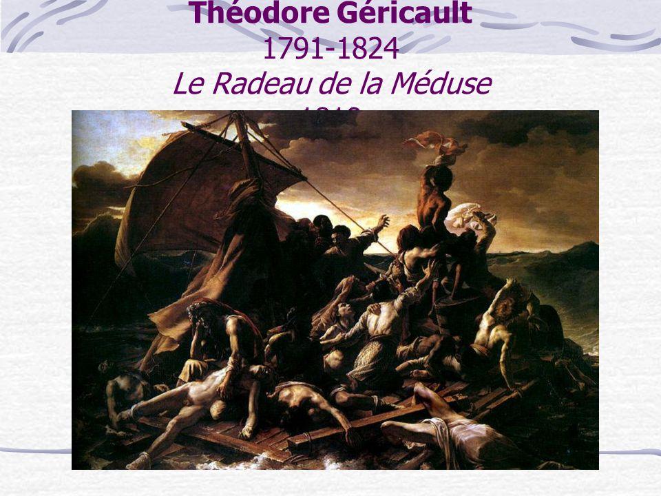 Théodore Géricault 1791-1824 Le Radeau de la Méduse 1819