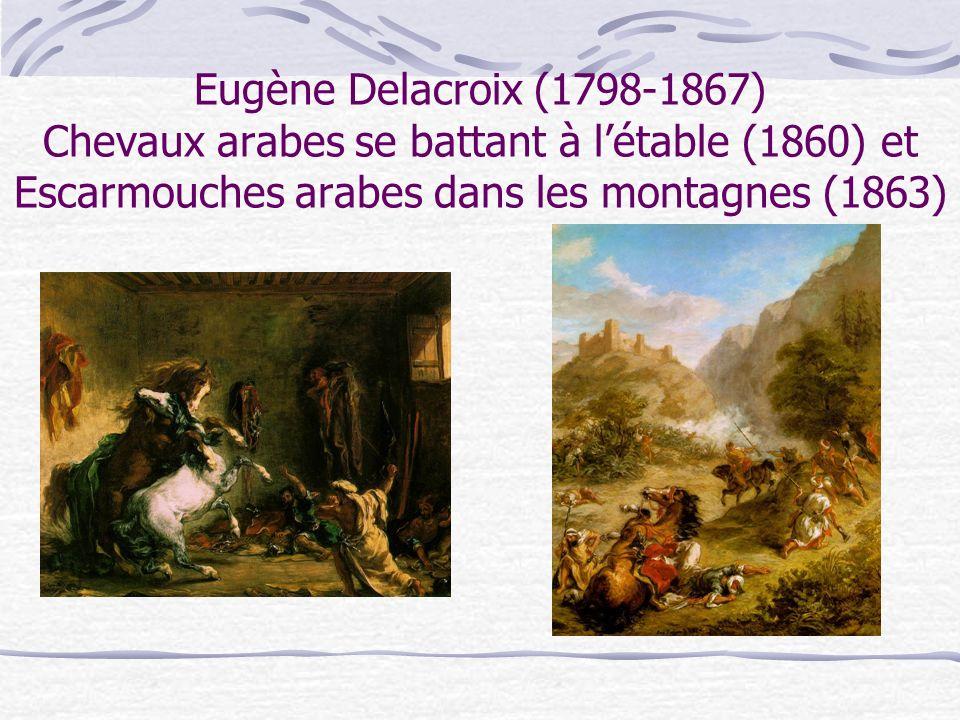 Eugène Delacroix (1798-1867) Chevaux arabes se battant à l'étable (1860) et Escarmouches arabes dans les montagnes (1863)