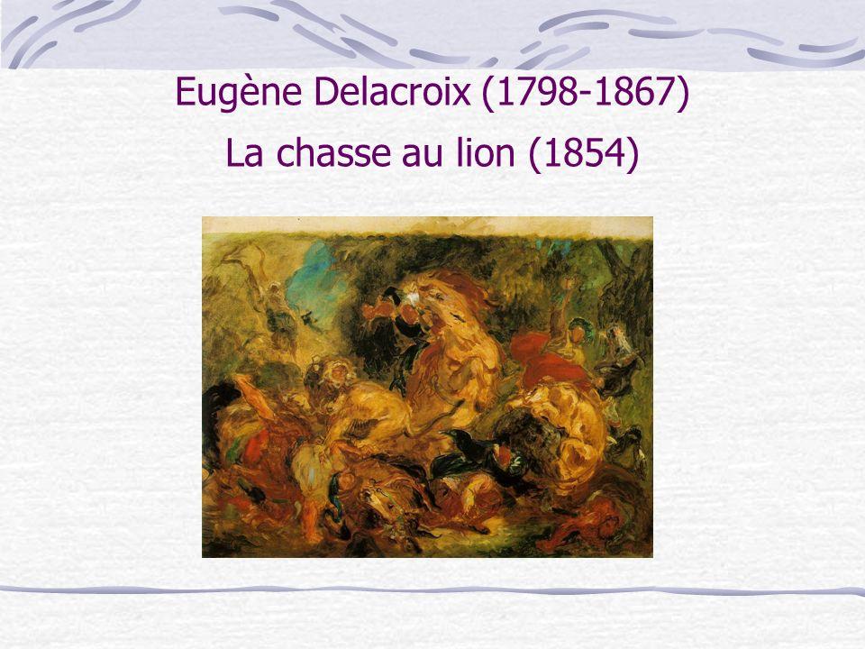 Eugène Delacroix (1798-1867) La chasse au lion (1854)
