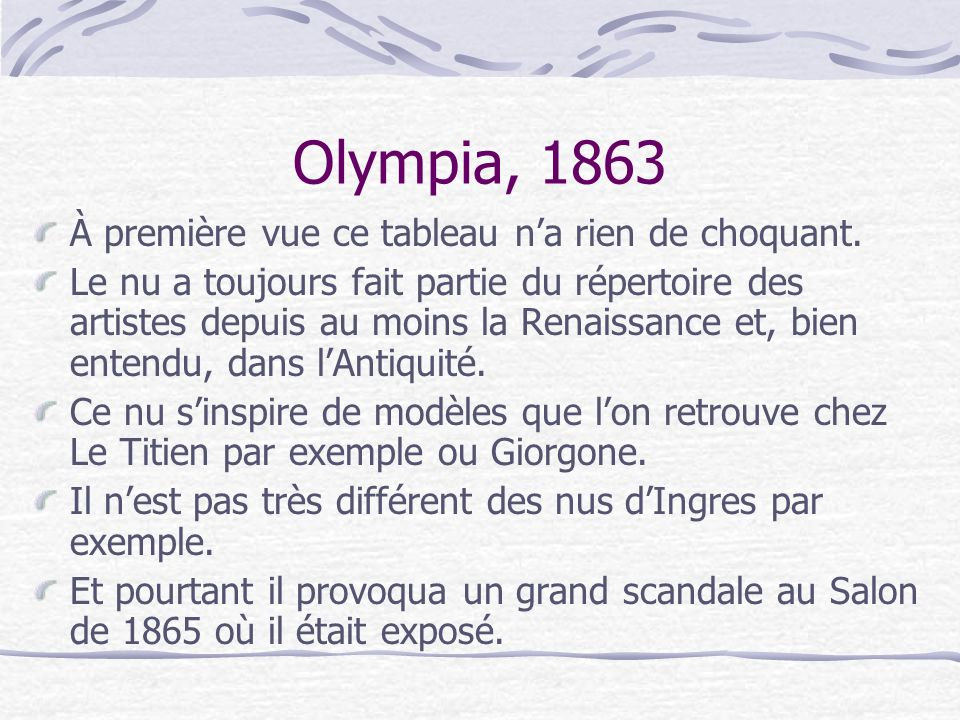 Olympia, 1863 À première vue ce tableau n'a rien de choquant.