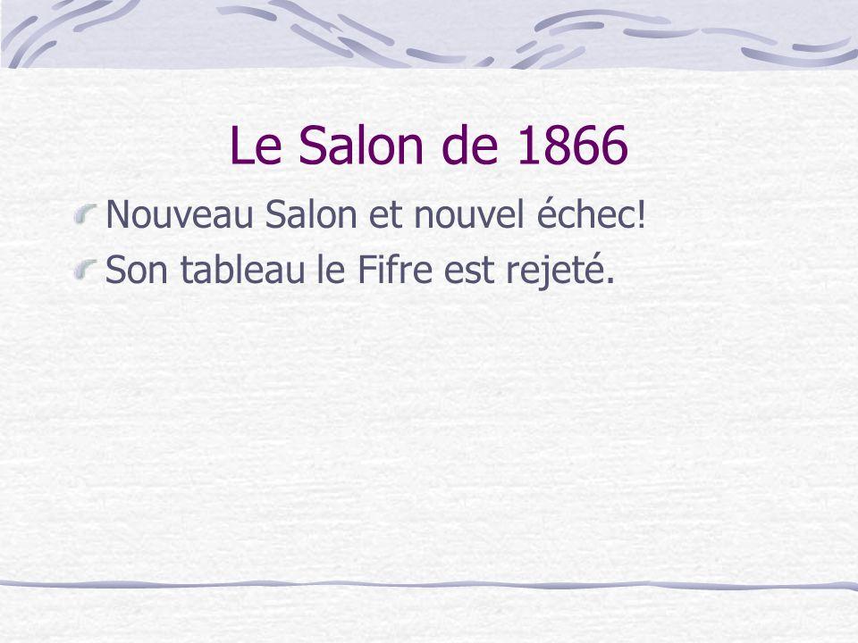 Le Salon de 1866 Nouveau Salon et nouvel échec!