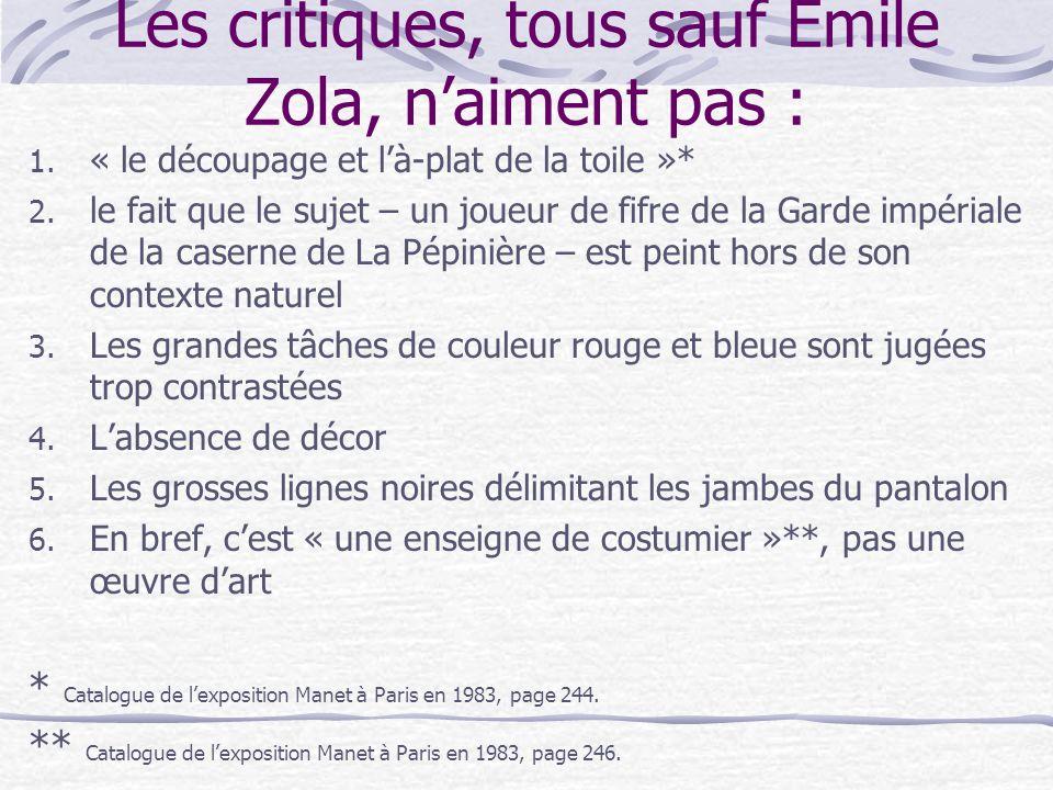 Les critiques, tous sauf Émile Zola, n'aiment pas :