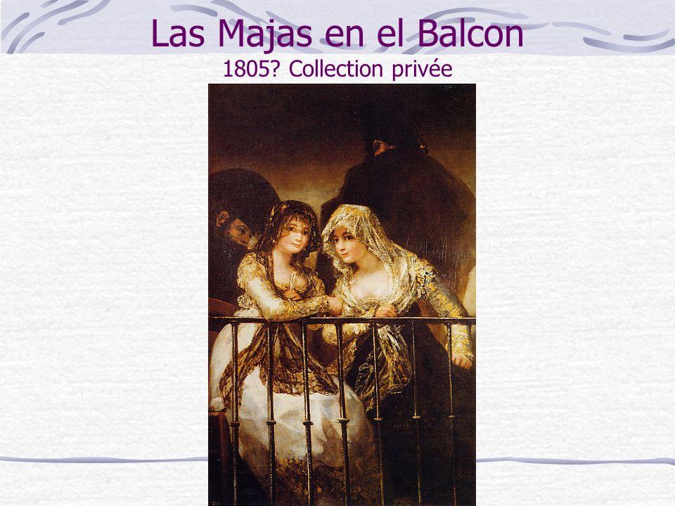 Las Majas en el Balcon 1805 Collection privée