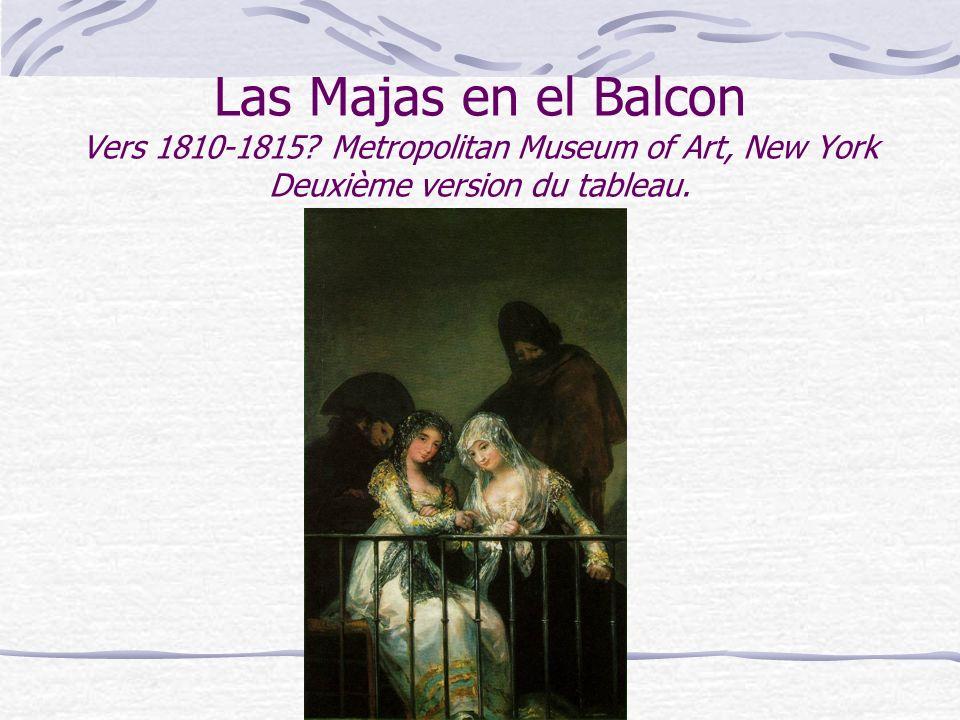 Las Majas en el Balcon Vers 1810-1815