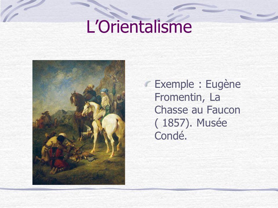 L'Orientalisme Exemple : Eugène Fromentin, La Chasse au Faucon ( 1857). Musée Condé.