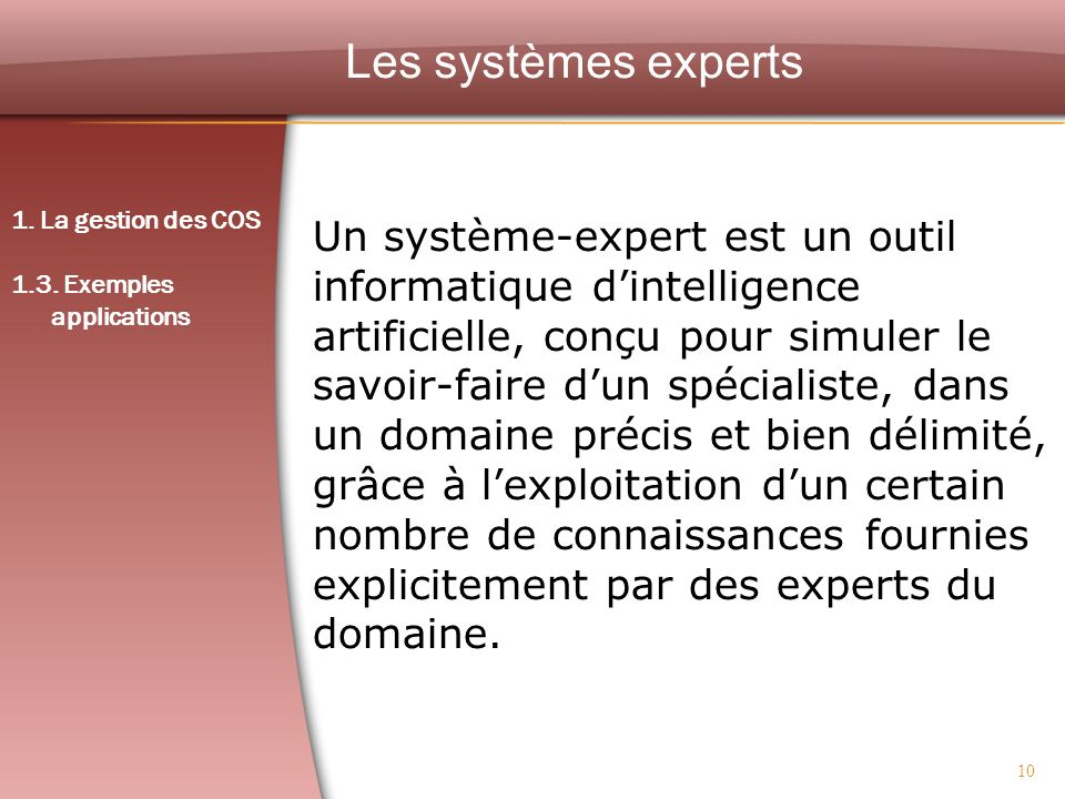 Les systèmes experts 1. La gestion des COS. 1.3. Exemples. applications.