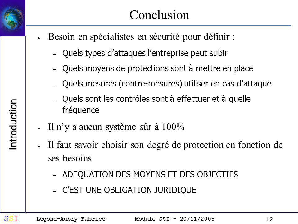Conclusion Besoin en spécialistes en sécurité pour définir :