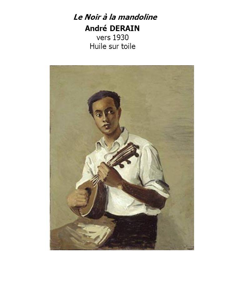Le Noir à la mandoline André DERAIN vers 1930 Huile sur toile