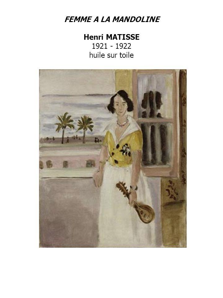 FEMME A LA MANDOLINE Henri MATISSE 1921 - 1922 huile sur toile