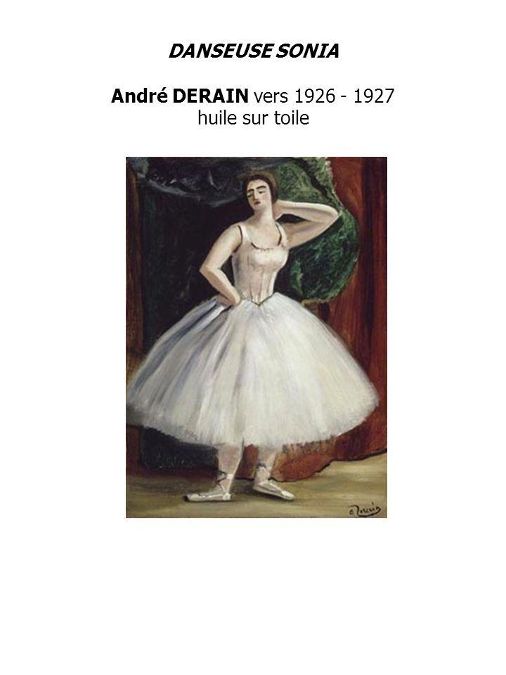 DANSEUSE SONIA André DERAIN vers 1926 - 1927 huile sur toile