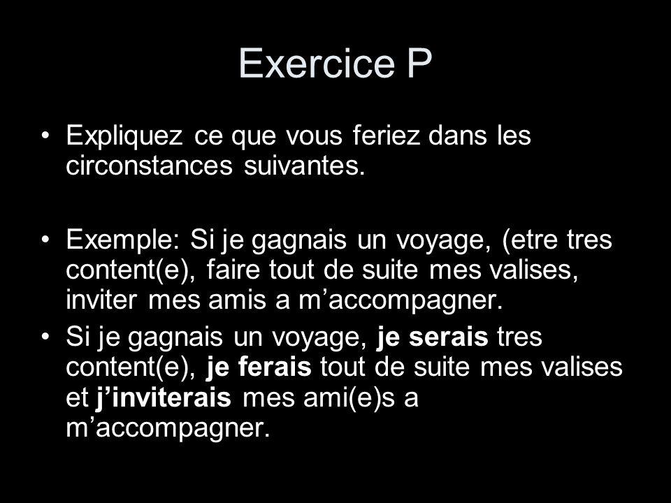 Exercice P Expliquez ce que vous feriez dans les circonstances suivantes.