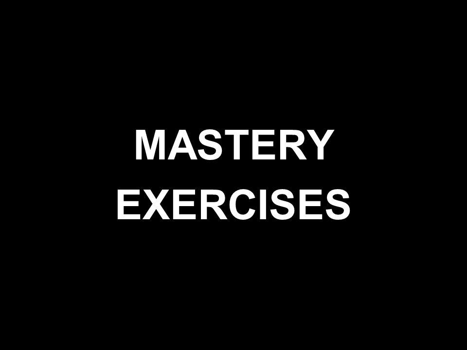 MASTERY EXERCISES