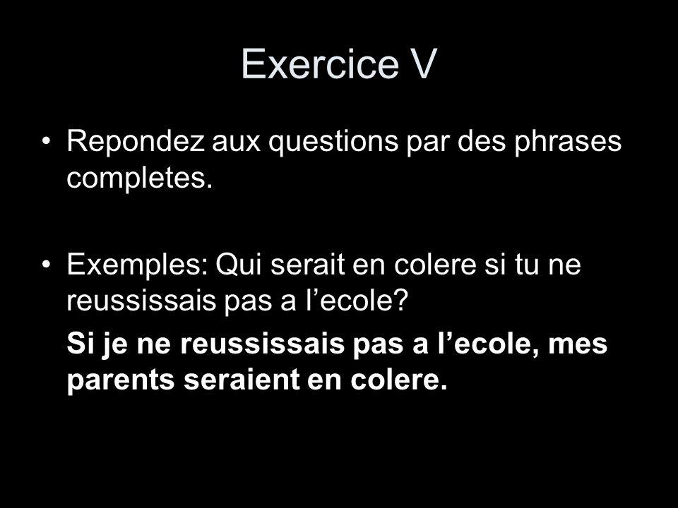 Exercice V Repondez aux questions par des phrases completes.