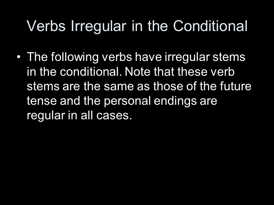 Verbs Irregular in the Conditional