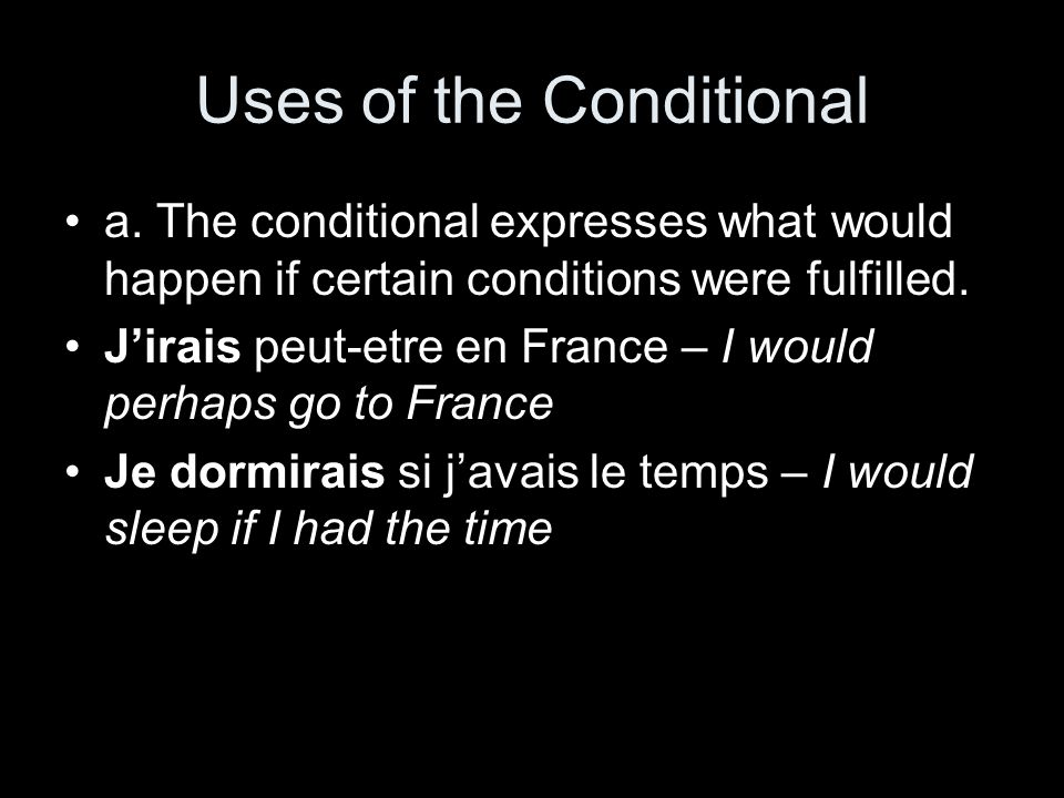 Uses of the Conditional