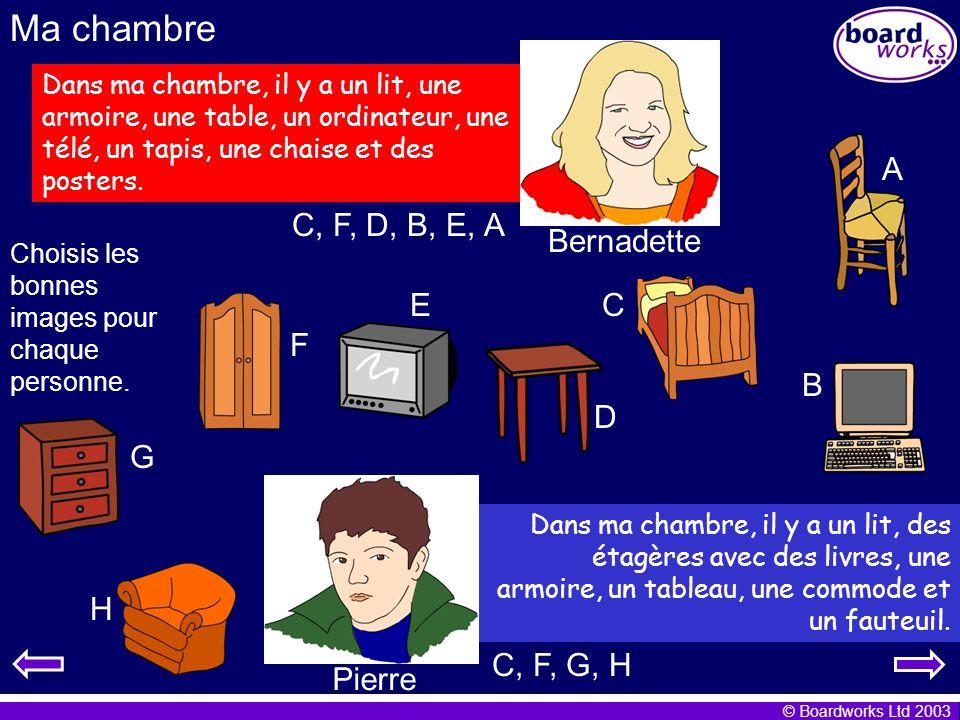 Ma chambre A C, F, D, B, E, A Bernadette E C F B D G H C, F, G, H