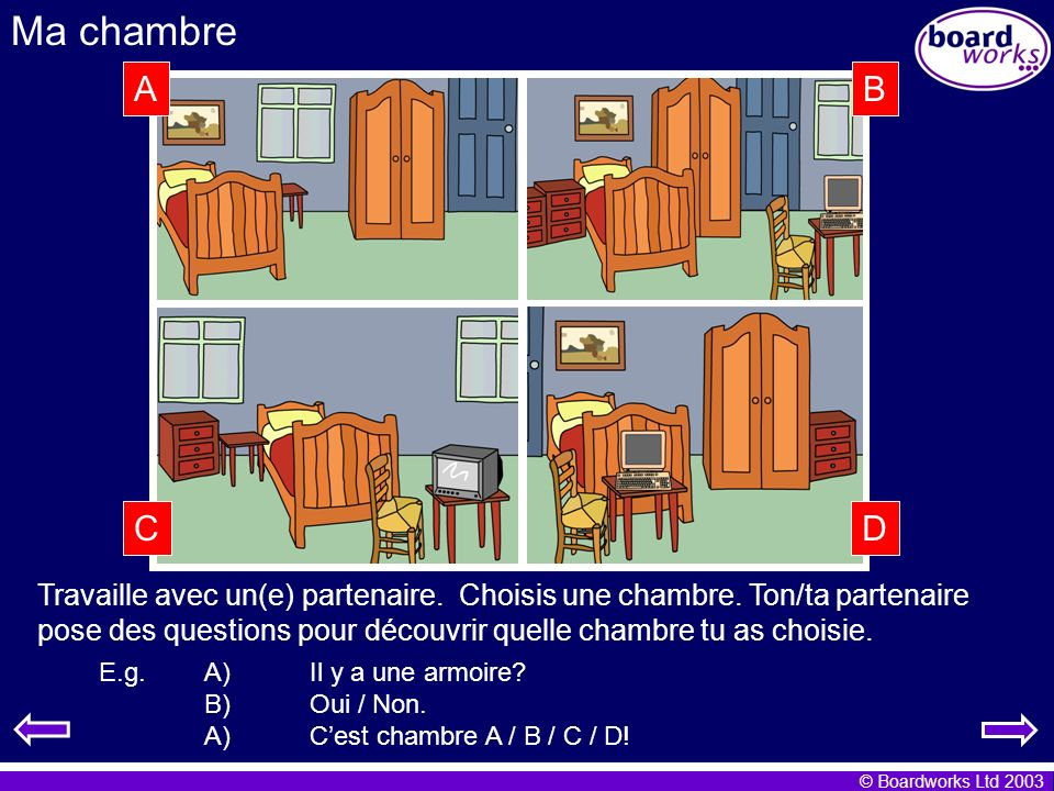Ma chambre A. B. As an extension exercise, pupils could write a true / false exercise for their partner.