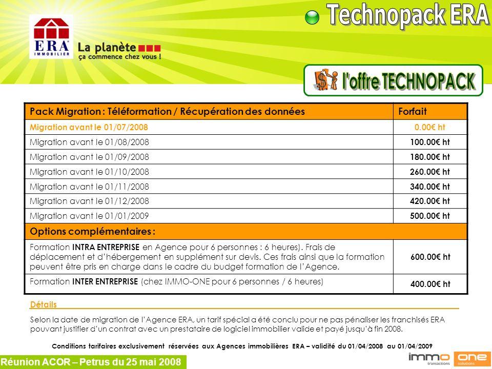 l offre TECHNOPACK Pack Migration : Téléformation / Récupération des données. Forfait. Migration avant le 01/07/2008.
