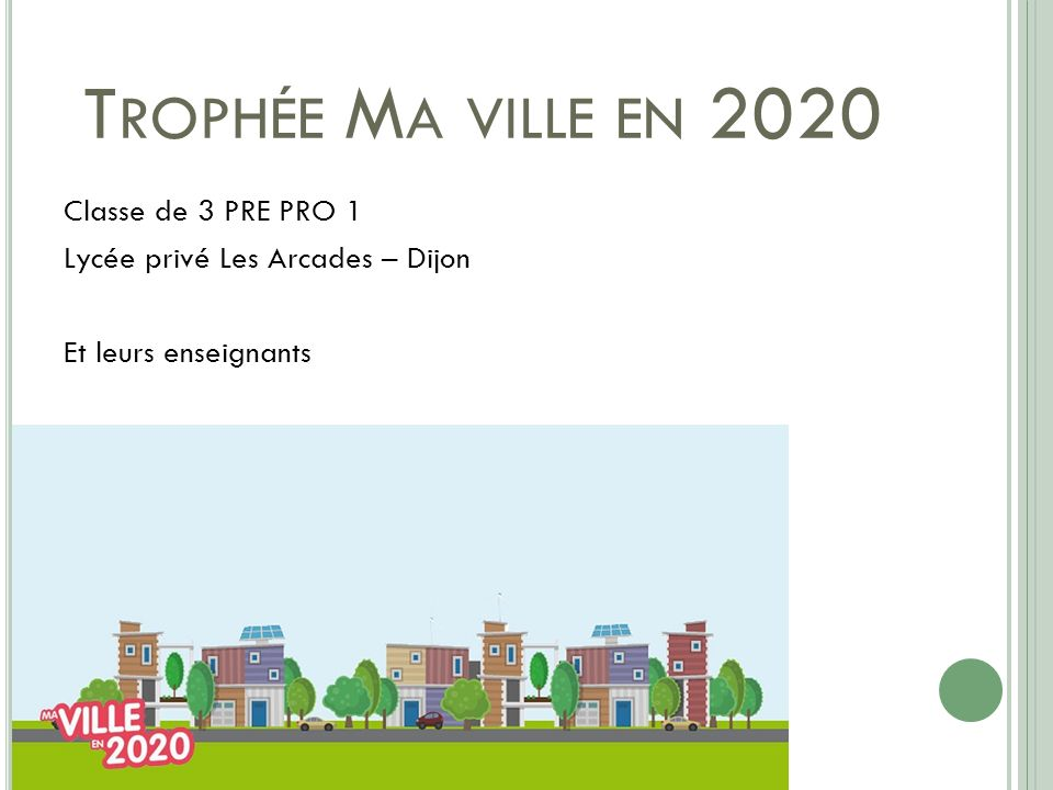 Trophée Ma ville en 2020 Classe de 3 PRE PRO 1