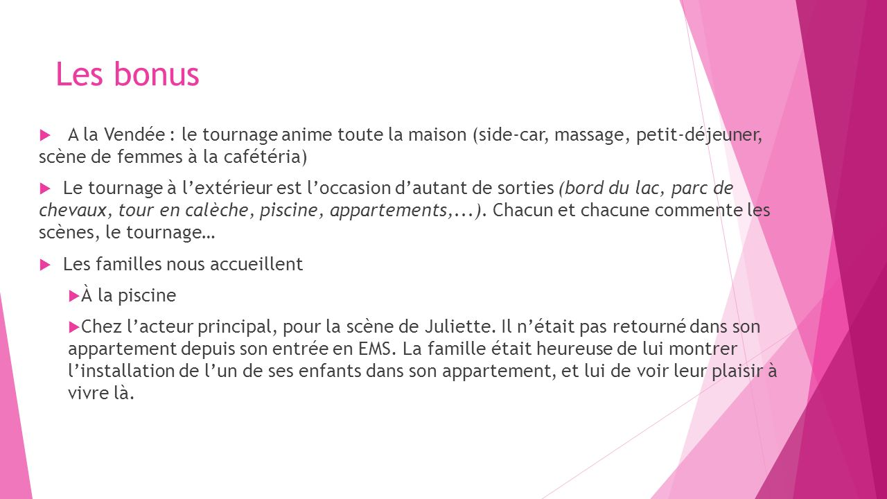 Les bonus A la Vendée : le tournage anime toute la maison (side-car, massage, petit-déjeuner, scène de femmes à la cafétéria)