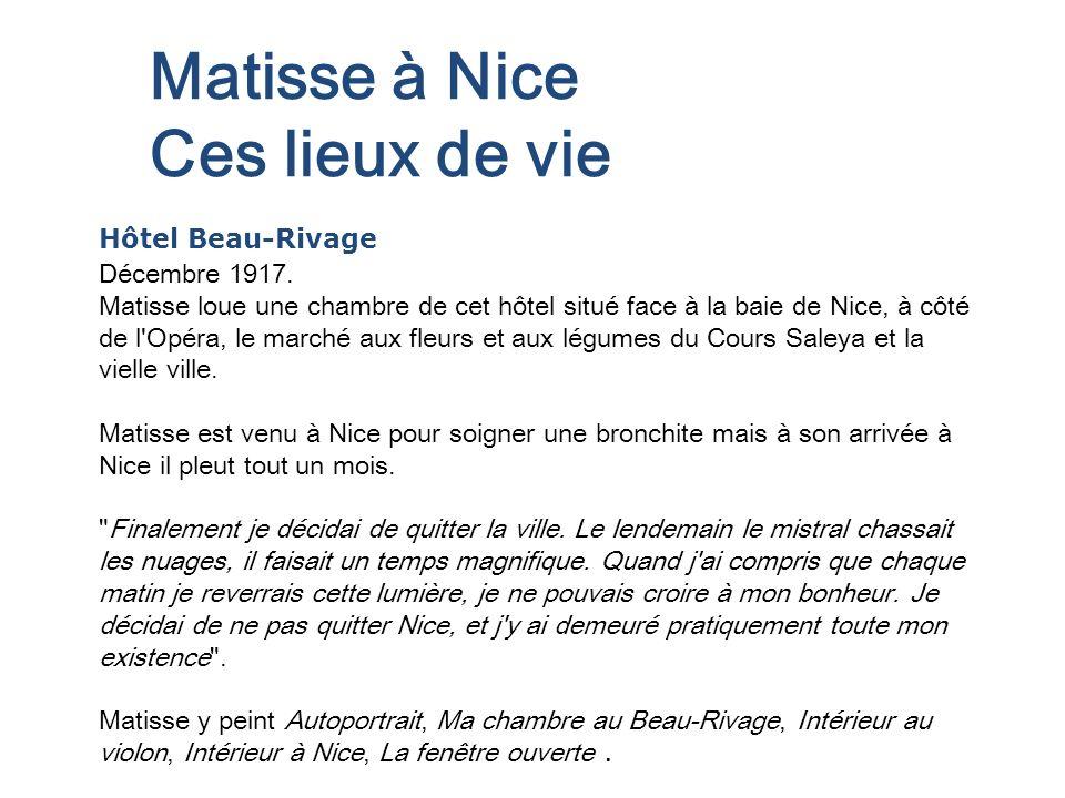 Matisse à Nice Ces lieux de vie Hôtel Beau-Rivage Décembre 1917.