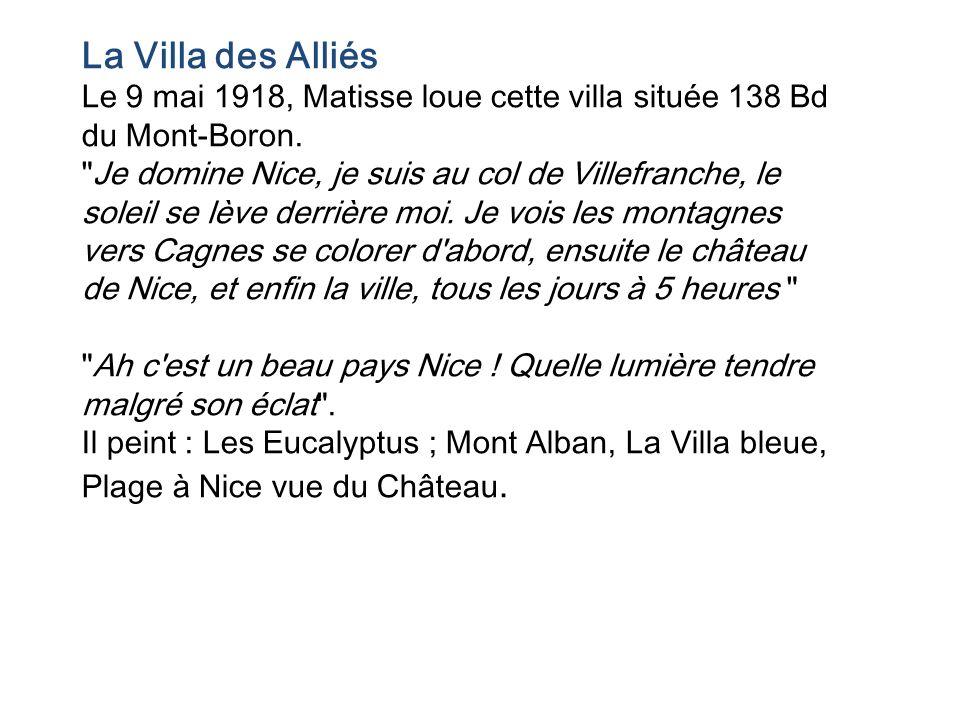 La Villa des Alliés Le 9 mai 1918, Matisse loue cette villa située 138 Bd du Mont-Boron.