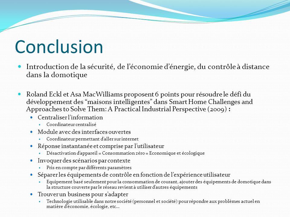 Conclusion Introduction de la sécurité, de l'économie d'énergie, du contrôle à distance dans la domotique.