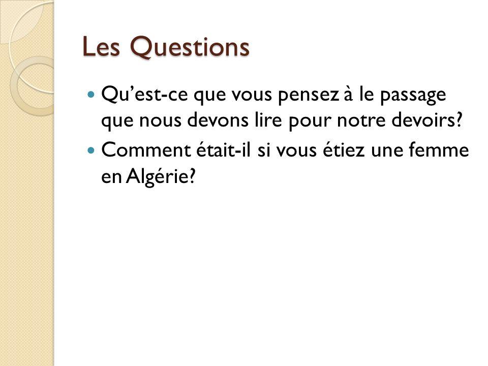 Les Questions Qu'est-ce que vous pensez à le passage que nous devons lire pour notre devoirs.