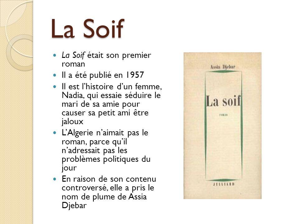 La Soif La Soif était son premier roman Il a été publié en 1957