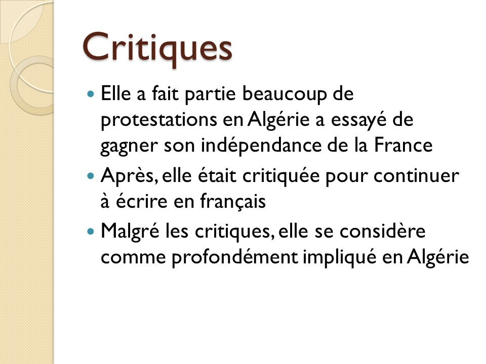 Critiques Elle a fait partie beaucoup de protestations en Algérie a essayé de gagner son indépendance de la France.