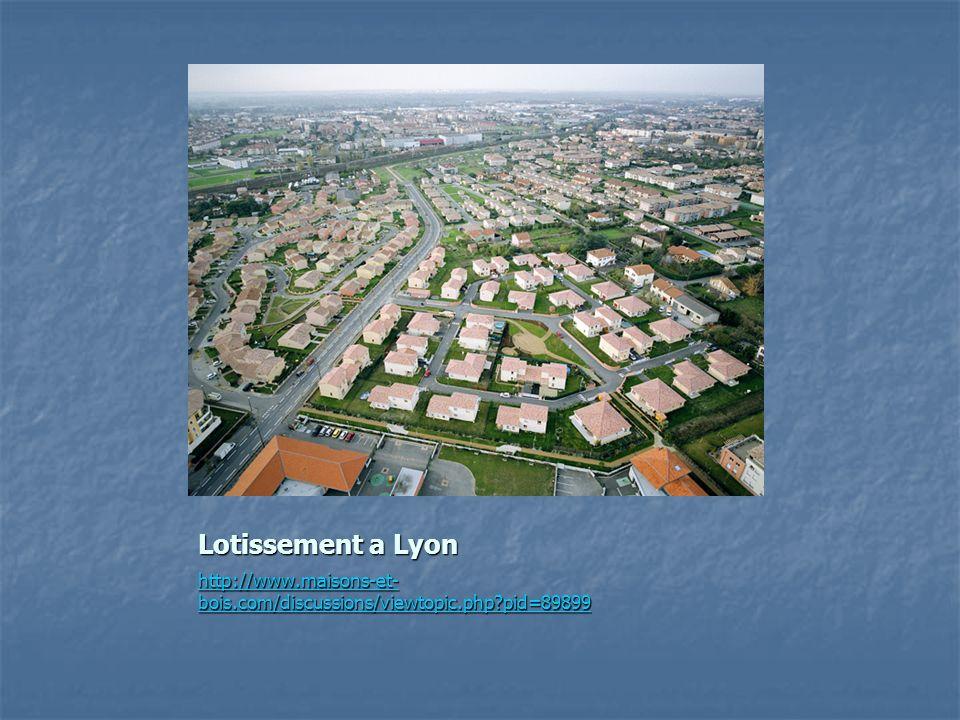 Lotissement a Lyon http://www.maisons-et-bois.com/discussions/viewtopic.php pid=89899