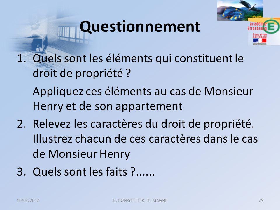 Questionnement Quels sont les éléments qui constituent le droit de propriété Appliquez ces éléments au cas de Monsieur Henry et de son appartement.