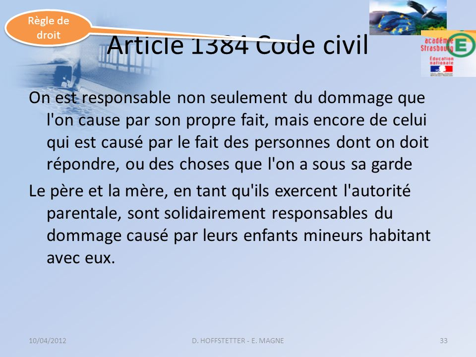Règle de droit. Article 1384 Code civil.