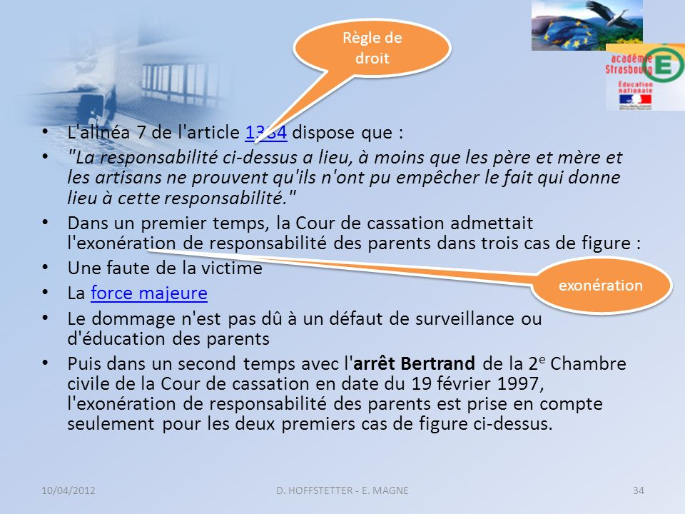 L alinéa 7 de l article 1384 dispose que :