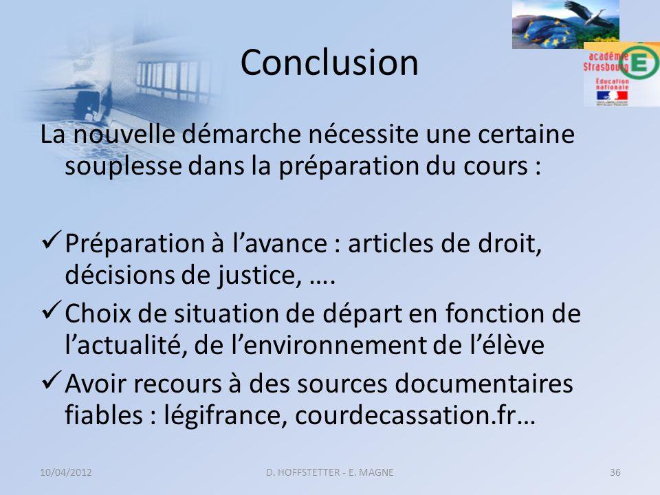 Conclusion La nouvelle démarche nécessite une certaine souplesse dans la préparation du cours :