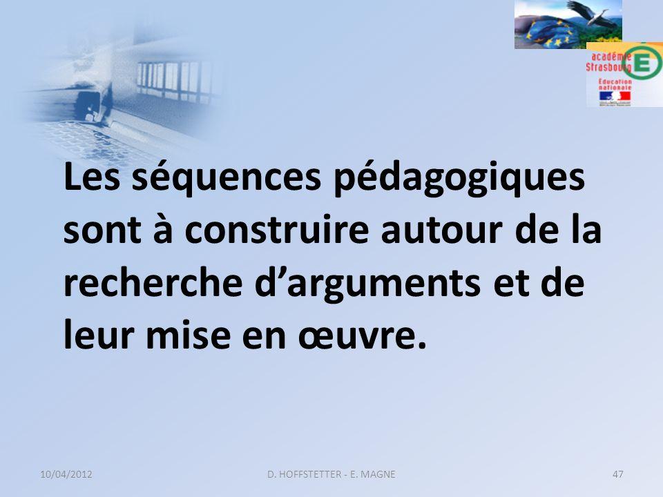 Les séquences pédagogiques sont à construire autour de la recherche d'arguments et de leur mise en œuvre.