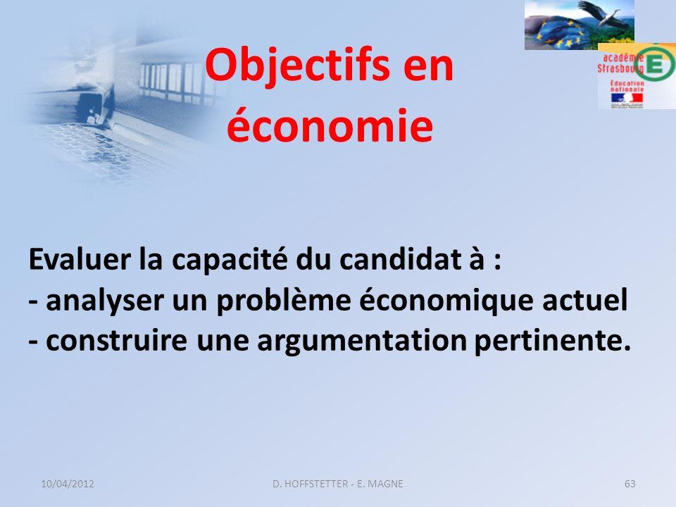 Objectifs en économie Evaluer la capacité du candidat à : - analyser un problème économique actuel - construire une argumentation pertinente.